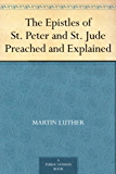 The Epistles of St. Peter and St. Jude Preached and Explained (English Edition)