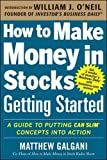 img - for How to Make Money in Stocks Getting Started: A Guide to Putting CAN SLIM Concepts into Action (Business Books) book / textbook / text book