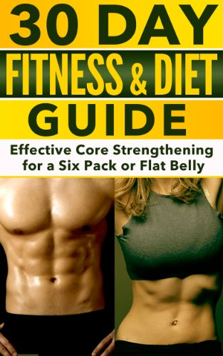 Diet Virgils - 30 Day Fitness and Diet Guide: Effective Core Strengthening for a Six Pack or Flat Belly