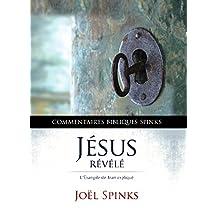 Jésus Révélé : l'Évangile de Jean expliqué (French Edition)