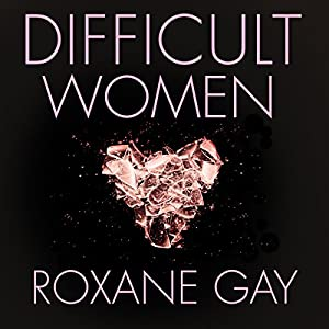 Difficult Women Audiobook