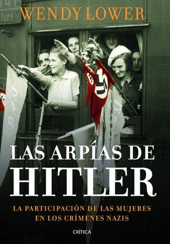 Las arpías de Hitler (Memoria Crítica)