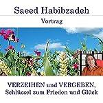 Verzeihen und Vergeben, Schlüssel zum Frieden und Glück | Saeed Habibzadeh