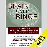 Brain over Binge: Why I Was Bulimic, Why