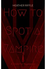 How to Spot a Vampire: A Guide for Vegetarians Kindle Edition