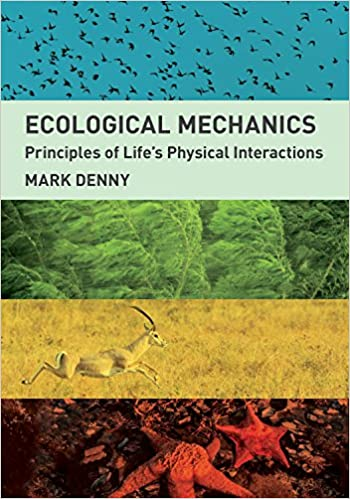Ecological Mechanics: Principles of Lifes Physical Interactions Kindle Edition