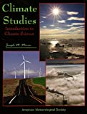 Climate Studies : Introduction to Climate Science, Moran, Joseph, 1878220047
