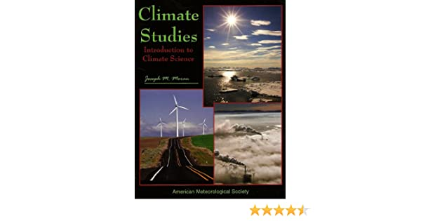Amazon climate studies introduction to climate science amazon climate studies introduction to climate science 9781878220042 joseph m moran books fandeluxe Choice Image
