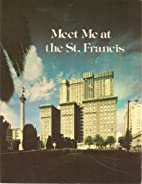 Meet Me at the St. Francis: The First…