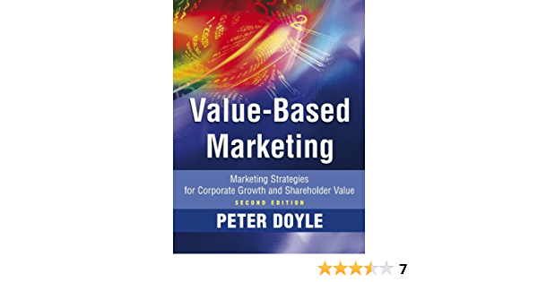 Amazon Com Value Based Marketing Marketing Strategies For Corporate Growth And Shareholder Value 9780470773147 Doyle Peter Books