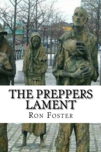 The Preppers Lament (A Prepper Is Cast Adrift Book 1) by [Foster, Ron]
