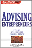 Advising Entrepreneurs, Marc J. Lane, 0471389471