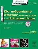 Du mécanisme d'action des médicaments à la thérapeutique: Sciences du médicament