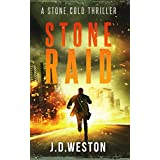 Stone Raid: A Stone Cold Thriller (Stone Cold Thriller Series. Book 8)