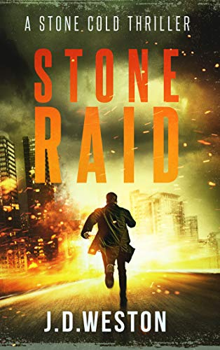 Stone Raid: A Stone Cold Thriller (Stone Cold Thriller Series. Book 8) by [Weston, J.D.]
