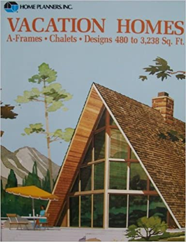 Vacation Homes: A Frames, Chalets, Designs 480 To 3, 238 Sq. Ft: Home  Planners Inc: 9780918894540: Amazon.com: Books Ideas