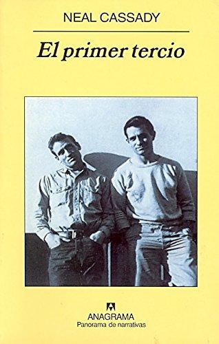 El primer tercio (Panorama de narrativas): Amazon.es: Cassady, Neal,  Fernando González Corugedo: Libros