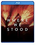Where We Stood [Blu-ray]