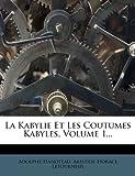 La Kabylie et les Coutumes Kabyles, Volume 1..., Adolphe Hanoteau, 1272726649