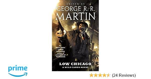 Amazon Low Chicago A Wild Cards Novel 9780765390561 Wild