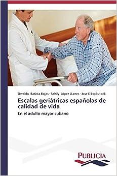 Book Escalas geri??tricas espa???olas de calidad de vida by Batista Rojas Osvaldo (2015-01-23)