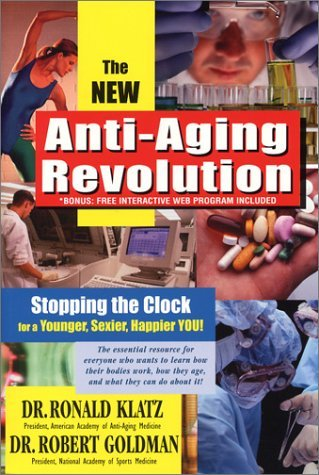 516Myf%2B8n0L - New Anti-Aging Revolution: Stop the Clock: Time Is on Your Side for a Younger, Stronger, Happier You by Dr Ronald Klatz (2003-01-01)