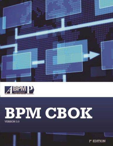 BPM CBOK Version 3.0: Guide to the Business Process Management Common Body Of Knowledge [Tony Benedict - Nancy Bilodeau - Phil Vitkus - Emmett Powell - Dan Morris - Marc Scarsig - Denis Lee - Gabrielle Field - Todd Lohr - Raju Saxena - Michael Fuller - J
