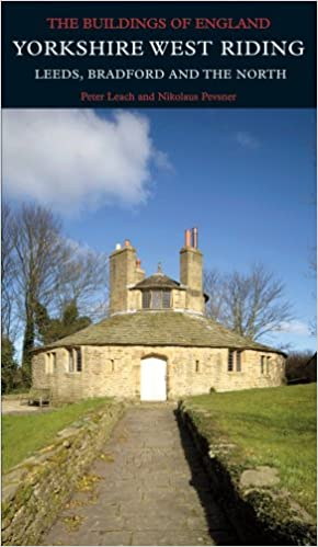 Yorkshire West Riding: Leeds, Bradford and the North (Pevsner Architectural Guides: Buildings of England)
