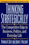 img - for Thinking Strategically: Competitive Edge in Business, Politics and Everyday Life by Dixit, Avinash New Edition (1993) book / textbook / text book