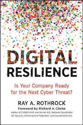 Digital Resilience: Is Your Company Ready for the Next Cyber Threat? Hardcover – April 17, 2018 Thomas Nelson AMACOM 0814439241 Management