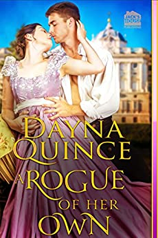 A Rogue of Her Own (Desperate and Daring Series Book 7) by [Quince, Dayna]