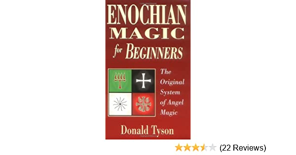 Enochian Magic for Beginners: The Original System of Angel Magic (For Beginners (Llewellyns))