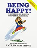 Being Happy!  A Handbook to Greater Confidence and Security