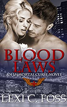 Blood Laws (Immortal Curse Series Book 1) by [Foss, Lexi C.]