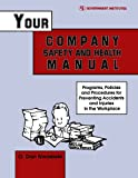 Your Company Safety and Health Manual, O. Dan Nwaelele, 0865875901