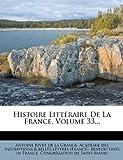 Histoire Littéraire de la France, Volume 33..., , 1275742106