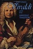 Antonio Vivaldi and the Baroque Tradition, Donna Getzinger and Daniel Felsenfeld, 1931798206