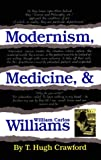 Modernism, Medicine and William Carlos Williams, T. Hugh Crawford, 0806125888