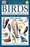 Smithsonian Handbooks: Birds of North America: Western Region (Smithsonian Handbooks)