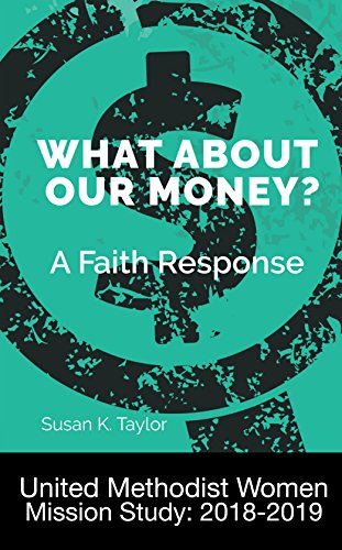 R.e.a.d What About Our Money? A Faith Response: United Methodist Women Mission Study: 2018 P.P.T