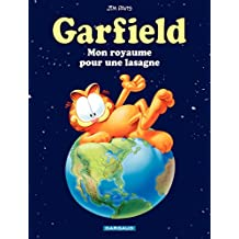 Garfield - Tome 6 - Mon royaume pour une lasagne (French Edition)