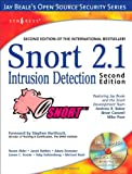 Snort 2.1 Intrusion Detection, Second Edition (Jay Beale's Open Source Security)