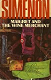 Maigret and the Wine Merchant, Georges Simenon, 0151551367