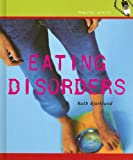 Eating Disorders, Ruth Bjorklund, 0761419144