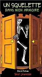 Un squelette dans mon armoire