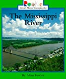 The Mississippi River, Allan Fowler, 0516265563