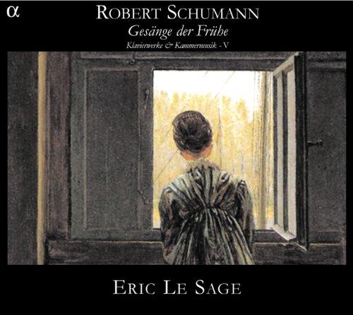 Schumann: Gesänge der Frühe - Klavierwerke & Kammermusik -