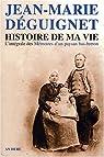 Histoire de ma vie : Texte intégral des Mémoires d'un paysan bas-breton par Deguignet