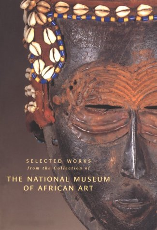 Selected Works from the Collection of the National Museum of African Art, Volume 1