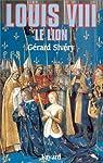 Louis VIII, le Lion par Sivery